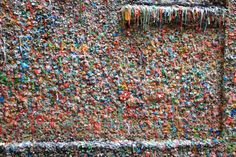 Seattle's Gum Wall **This is located under Pikes Market and I'm told it is worth seeing.**