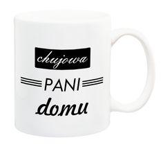 "Kubek ""Chujowa Pani Domu"""