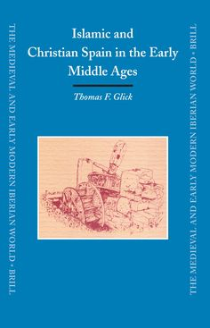 Islamic And Christian Spain in the Early Middle Ages.