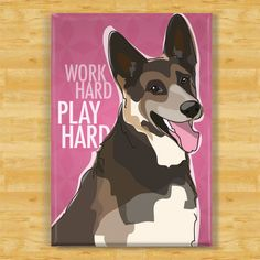 German Shepherd Magnet - Work Hard Play Hard