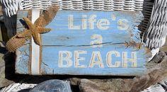 Life's A Beach Cottage Shabby Beach Decor by CarovaBeachCrafts, $20.00