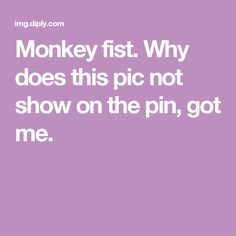 Monkey fist. Why does this pic not show on the pin, got me.