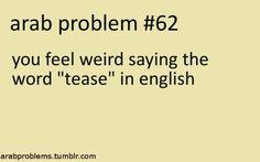 Arab problems | tease