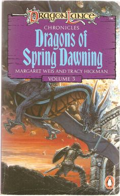 Dragons of Spring Dawning. by Margaret Weis and Tracy Hickman. Dragon Lance Chronicles Volume 3.