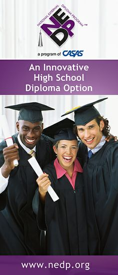 A high school diploma program for adults and youth who acquire their  academic skills through life