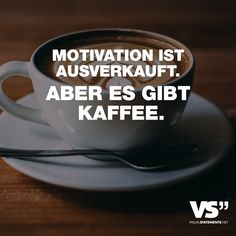 Motivation is sold out. But there is coffee. - VISUAL STATEMENTS® - Visual Statements® Motivation is sold out. But there is coffee. Sayings / quotes / quotes / attitu - Funny Coffee Mugs, Coffee Quotes, Funny Mugs, Coffee Latte, My Coffee, Osho, Montag Motivation, Latte Macchiato, Winter Drinks