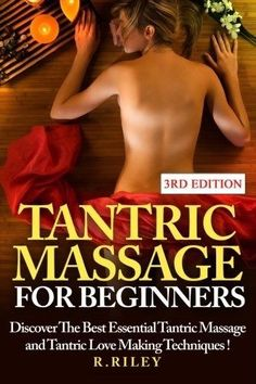 Tantric Massage For Beginners Discover Best Essential Massage Paperback R. Riley