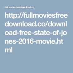 http://fullmoviesfreedownload.co/download-free-state-of-jones-2016-movie.html