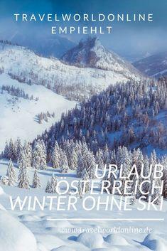 Nicht jeder mag in der kalten Jahreszeit Ski Urlaub machen. Mit diesen Tipps für Urlaub Österreich Winter ist das auch ohne Ski möglich. Europe, Mountains, Snowboard, Nature, Hotels, Travel, Outdoor, Ski Resorts, Ski Trips