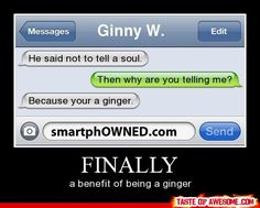 WOW. This is why I love being a ginger, lol.