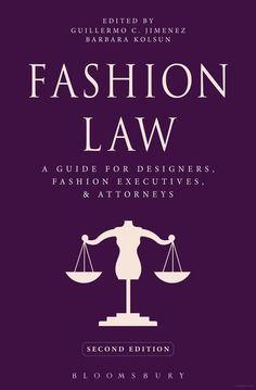 Fashion Law: A Guide for Designers, Fashion Executives, and Attorneys by Guillermo C. Fashion Business, Lawyer Fashion, Legal Advisor, Fashion Vocabulary, Fashion Books, Fashion Company, Fashion Sketches, Fashion Illustrations, Fashion Stylist