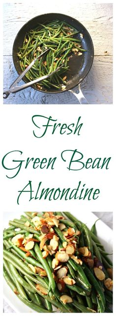 Green Bean Almondine. Fresh green beans sauteed with butter, garlic, almonds and a fresh squeeze of lemon juice. Great for Thanksgiving!