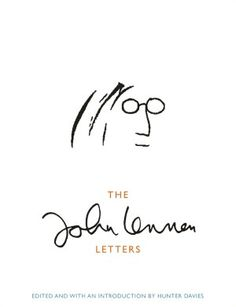 The John Lennon Letters - A collection of almost 300 of John Lennon's letters and postcards.
