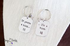 Hand Stamped If You're a Bird I'm a Bird Keychain by StampBlanks. ❤❤❤