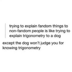 Eheheh this is so true. I just don't even try to explain my obsession with fictional characters anymore. It is what it is. XD