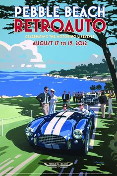 Vintage Cars : Illustration Description Vintage Car Collection at Pebble Beach RetroAuto Vintage Travel Posters, Poster Vintage, Vintage Ads, Art Deco Posters, Car Posters, Auto Poster, Ac Cobra, Pebble Beach Concours, Car Illustration