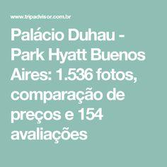 Palácio Duhau - Park Hyatt Buenos Aires: 1.536 fotos, comparação de preços e 154 avaliações