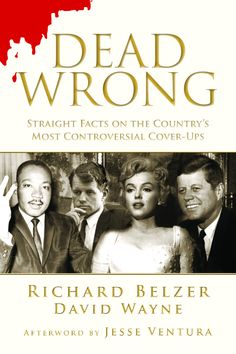 Richard Belzer - Dead Wrong: Straight Facts On The Country's Most Controversial Cover-Ups