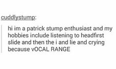 Yeah it's insane (also thank you SO MUCH for this post bc I love Headfirst Slide but I never heard the other one so I googled it and it occurred to me that I've never listened to Patrick's solo album and now a whole new world has been opened to me)