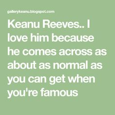 Keanu Reeves.. I love him because he comes across as about as normal as you can get when you're famous Keanu Reeves, Hairy Chest, When You Can, I Love Him, Math, Love Him, Math Resources, Mathematics