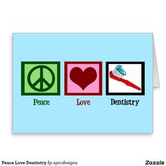 Peace Love Dentistry Greeting Cards for a dentist office to use for holiday cards. Great dental hygienist Christmas cards featuring a green peace sign, red heart, and a toothbrush with toothpaste on it for brushing teeth. Customize the inside with your own text.