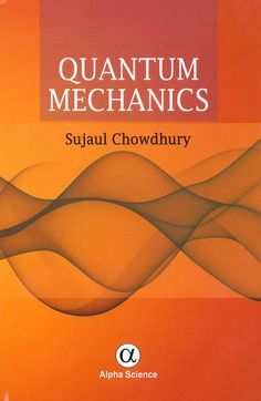 Quantum mechanics / Sujaul Chowdhury