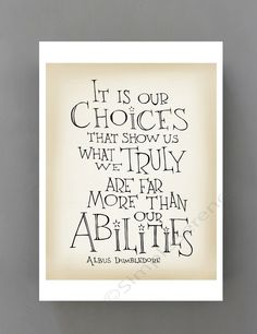 """Harry Potter quote poster - Albus Dumbledore quote """"It is our choices..."""" inspirational quote digital print, wall art, dorm decor by SimpleSerene on Etsy"""