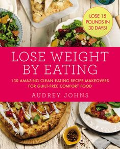 Lose weight by eating guilt-free, low-calorie, unprocessed versions of all your favorite foods, with this helpful, accessible diet and cookbook featuring more than 130 clean eating recipes and gorgeou
