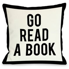 Go Read a Book Pillow ($45) ❤ liked on Polyvore featuring home, home decor, throw pillows, pillows, accessories, decor, extras, white home decor, black toss pillows and black and white toss pillows