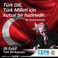 """""""Türk Dili, Türk Milleti için kutsal bir hazinedir."""" - Mustafa Kemal Atatürk"""