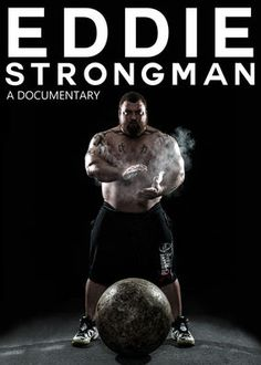 Eddie - Strongman (2015) - British strongman Eddie Hall wants to be the strongest man in the world. This documentary reveals the grueling life choices that fuel his obsession.