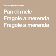 Pan di mele - Fragole a merenda Fragole a merenda