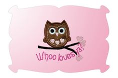Whoo Loves Ya Owl Applique (free downloadble for embroidery machines)