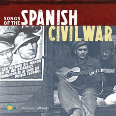Songs of the Spanish Civil War rekindles the hymnal of the Abraham Lincoln Brigade, more than 2,600 American volunteers who fought General Francisco Franco and his fellow fascists from Italy and Nazi Germany to defend the popularly elected Spanish Republic during the 1936-1939 conflict.