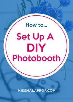 How to Set Up a DIY Photobooth