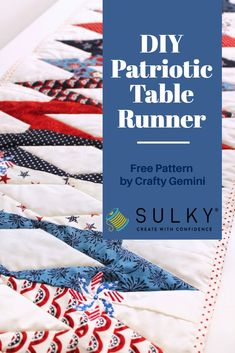 "Create a Patriotic Table Runner with Crafty Geminis tips and tricks on using her 5"" slicer ruler. Then embellish it with machine embroidery and Sulky threads. Learn how in our free webinar.  #MachineEmbroidery #TableRunner #DIYFourthofJuly #FourthofJuly #Patriotic #IndependenceDayProjects #SewingTutorial #SewingTips #FreePattern #CraftyGemini #SulkyThread"