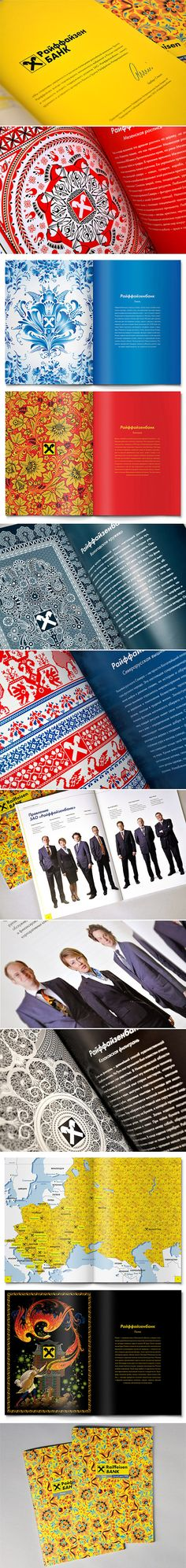 "Raiffeisen Bank Annual report (2008) ""Theme of ancient Russian handicraft was used in visual design of the report. Traditional motifs of Palekh, Khokhloma, Gzhel', Mezen painting, Vologda lace, North-Russian embroidery and Kazak's filigree decorated the half title with logo of the bank."" Andrew Gorkovenko : Art Direction, Design, Graphic Design 