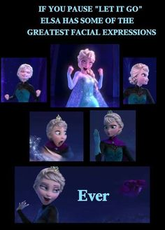 Elsa has the best expressions...hahaha I can't stop laughing