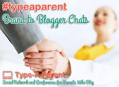 Type-A Parent Brand to Blogger Chats via http://typeaparent.com #typeaparent