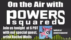 New #OAPS tonight.  Join us at 6 PDT with our special guext Rachel Wells. Livr on Twitch.tv/powerssquared #PowersSquared #podcast #comicbooks #indiecomics