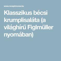 Klasszikus bécsi krumplisaláta (a világhírű Figlmüller nyomában)