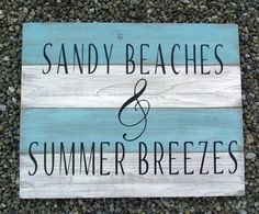 Sandy Beaches & Summer Breezes wooden sign  Measures 20 x 16 approx. Hand Painted, Distressed Blues and Whites with Black Letters via Etsy