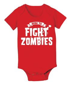 1c67c74557f Loving this KidTeeZ Red  Born to Fight Zombies  Bodysuit - Infant on  zulily