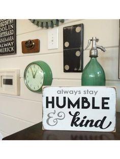 Always Stay Humble & Kind Little - Barn Owl Primitives