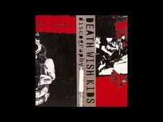 Death Wish Kids - Discography - YouTube