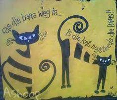 As die baas weg is.is die kat nog steeds die baas __[AShooP-Tuinkuns/FB] Prayer Verses, Out Of Africa, Afrikaans, Cat Art, Lettering, Google Search, Words, Funny, Crafts