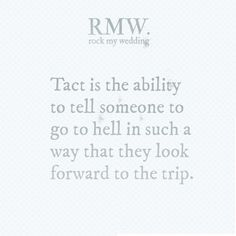 Tact is...
