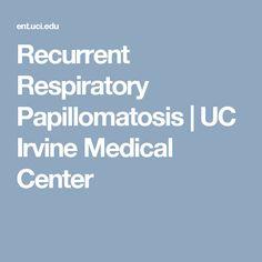 Recurrent Respiratory Papillomatosis | UC Irvine Medical Center