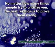 Best revenge is to prove them wrong quote via www.IamPoopsie.com