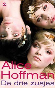 De drie zusjes By: Alice Hoffman